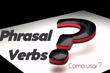 Phrasal Verbs: Como aprender?
