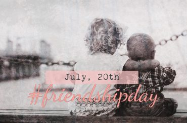 #FriendshipDay – July 20th