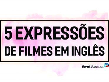 5 expressões de filmes em inglês