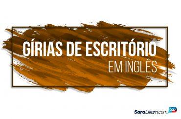 Gírias de Escritório em Inglês